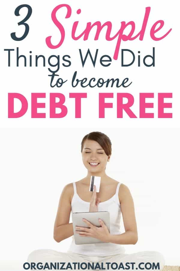 3 Simple Things We Did To Become Debt Free