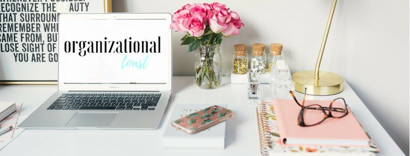 Organizational Toast   Simplify Your Home, Your Finances and Your Life   Budgeting   Time Management   Family   Mom Life
