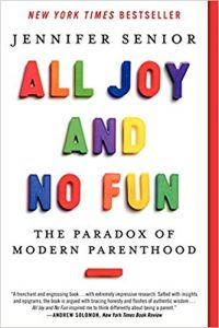 Book: All Joy and No Fun: The Paradox of Modern Parenthood