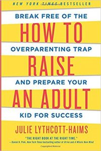 Book: How to Raise an Adult: Break Free of the Overparenting Trap and Prepare Your Kid for Success