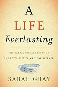 Book: A Life Everlasting: The Extraordinary Story of One Boy's Gift to Medical Science