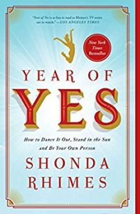 Book: Year of Yes: How to Dance It Out, Stand In the Sun and Be Your Own Person