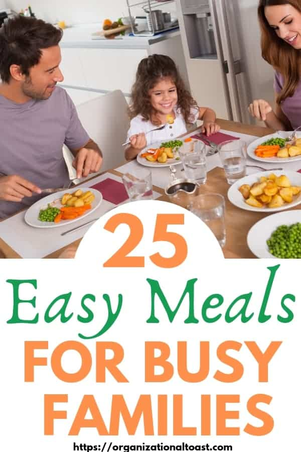 Super Easy 30 minute meals or less for busy families. All kid-friendly and budget friendly meals.