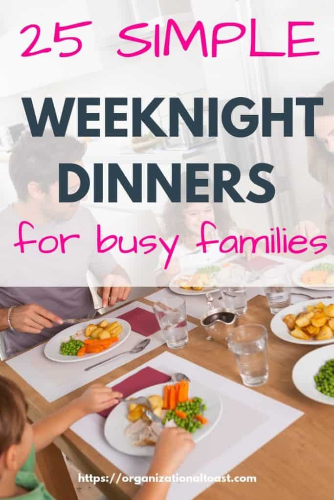 25 simple weeknight dinners for busy families