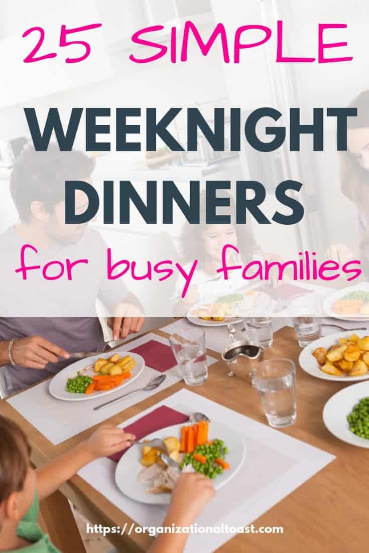 25 simple weeknight dinners for busy families #mealplanning #familyfriendlyrecipes
