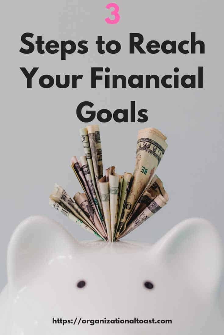 3 Steps to reach Your Finanvial Goals. How to evaluate your spending, create a budget and reduce your expenses.