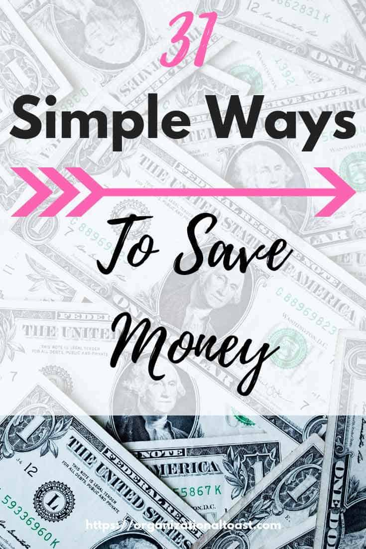 31 simple ways to save money each month organizational toast