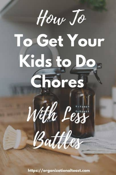 How to get your kids to do chores   The importance of chores for children   Why should your children do chores.