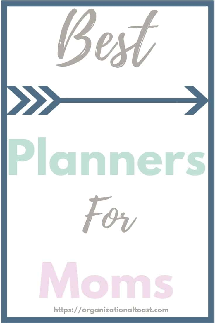 Ready to get organized and manage your time better? Check out the best planners for moms! #planner #getorganized #bestplannersformoms