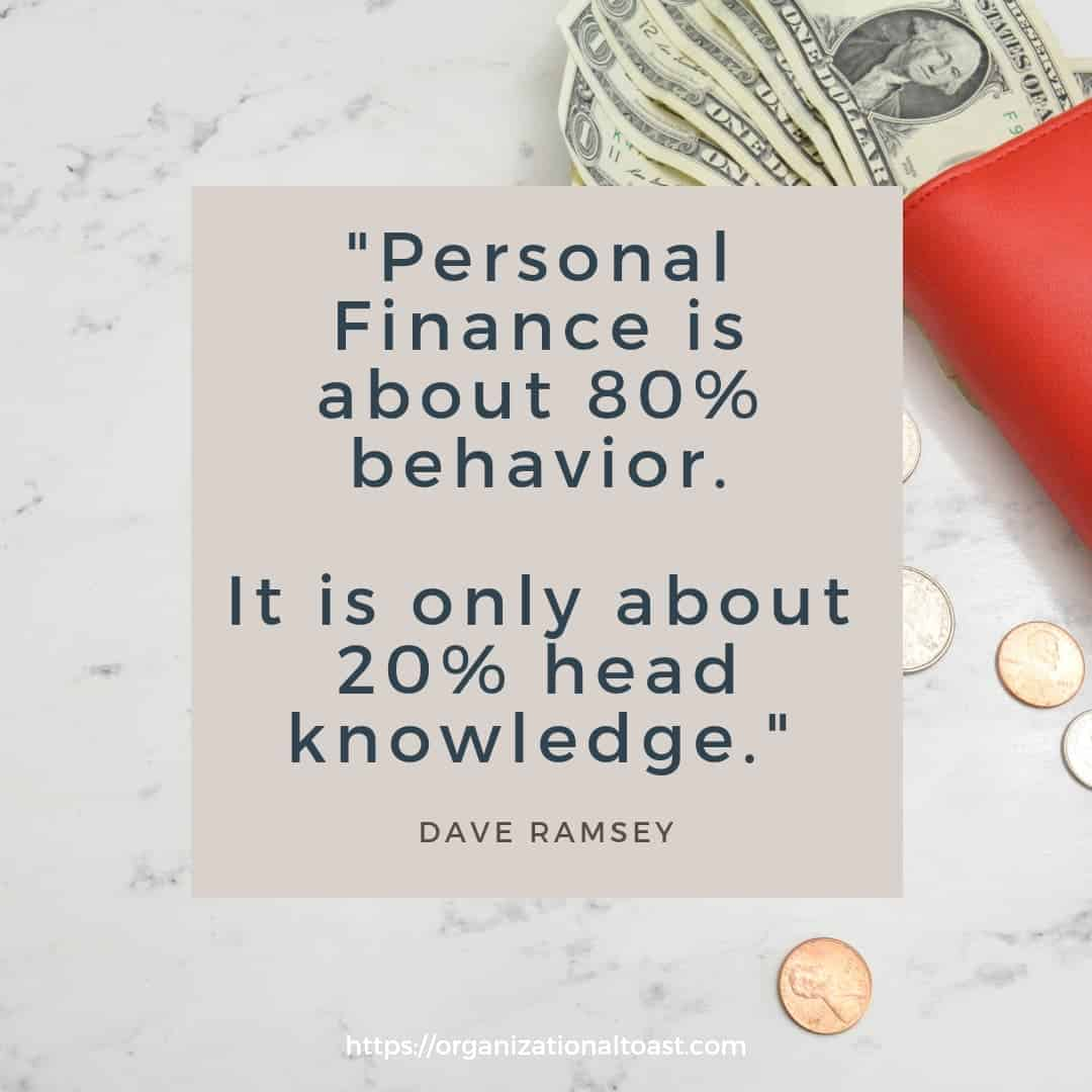 """personal Finance is about 80% behavior. It is only about 20% head knowledge"" Quote by Dave Ramsey"