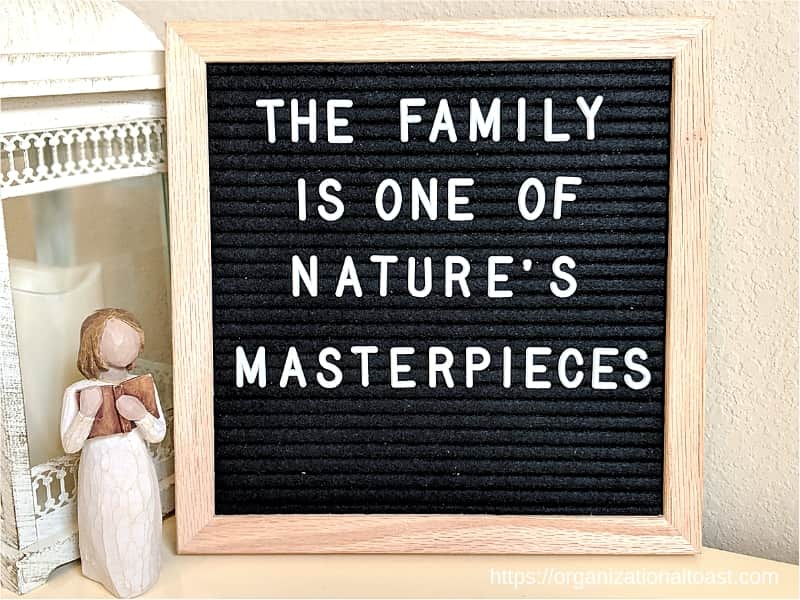 """The family is one of nature's masterpieces"" letter board quote about family"