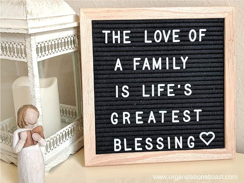 """The love of family is life's greatest belssing"". Quote on letter board"