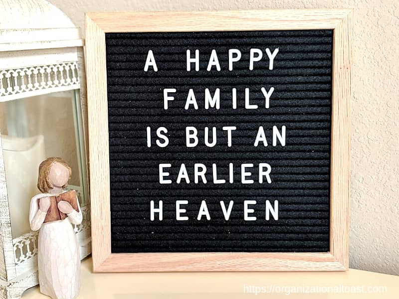 """A happy family is but an earlier heaven"". Quote on letter board"