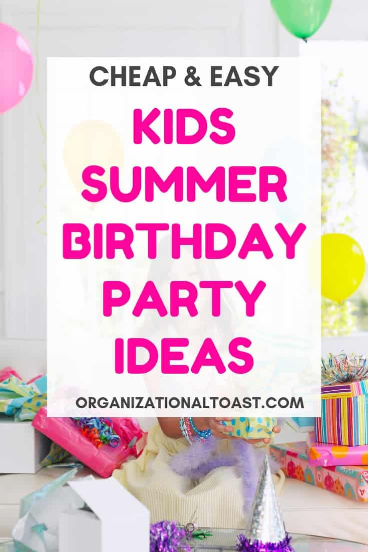 Cheap and Easy Kids Summer Birthday Party Ideas