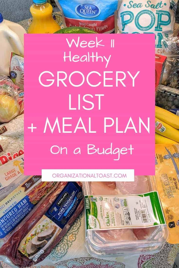 Week 11 - Grocery Haul and Meal Plan - Organizational Toast
